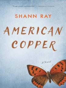 American Copper: A Novel