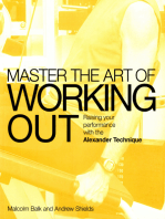 Master the Art of Working Out: Raising Your Performance with the Alexander Technique