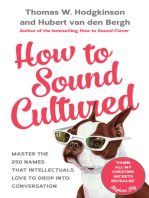 How to Sound Cultured: Master The 250 Names That Intellectuals Love To Drop Into Conversation