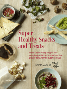 Super Healthy Snacks and Treats: More than 60 easy recipes for energizing, delicious snacks free from gluten, dairy, refined sugar and eggs
