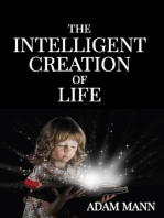 The Intelligent Creation of Life