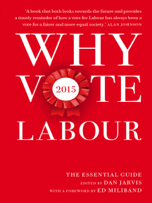 Why Vote Labour 2015: The Essential Guide