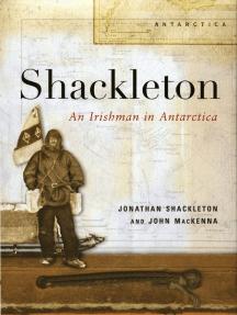 Shackleton: An Irishman in Antartica
