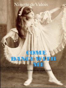 Come Dance With Me: A Memoir 1898-1956