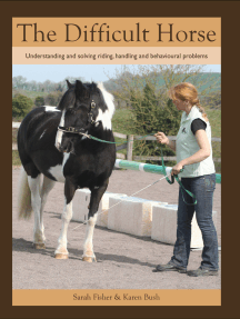 Difficult Horse: Understanding and solving riding, handling and behavioural problems