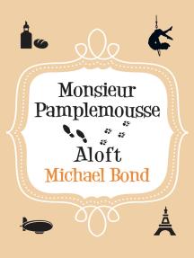 Monsieur Pamplemousse Aloft