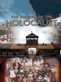 The History of the Holocaust
