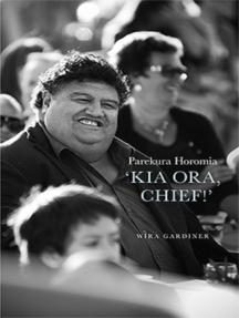Parekura Horomia: 'Kia Ora Chief'