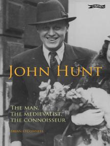 John Hunt: The Man, The Medievalist, The Connoisseur