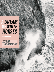 A Dream of White Horses: Recollections of a Life on the Rocks
