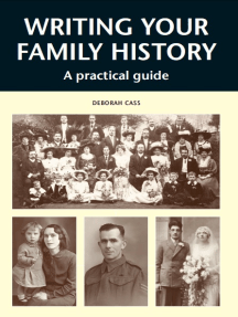 WRITING YOUR FAMILY HISTORY: A Practical Guide
