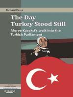 The Day Turkey Stood Still, The: Merve Kavakci's Walk into the Turkish Parliament