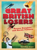 Great British Losers: Brazen Bunglers and Heroic Failures