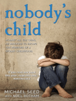 Nobody's Child - Against All the Odds, He Managed to Escape the Horrors of a Stolen Childhood
