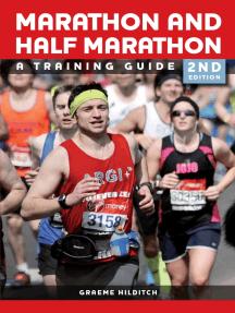 Marathon and Half Marathon: A Training Guide - Second Edition