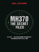 MH370 The Secret Files - At Last…The Truth Behind the Greatest Aviation Mystery of All Time