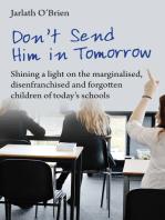 Don't send him in tomorrow