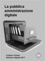 La pubblica amministrazione digitale. Appunti per gli operatori della P.A.