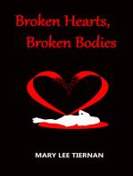 Broken Hearts, Broken Bodies