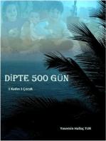 Dipte 500 Gün