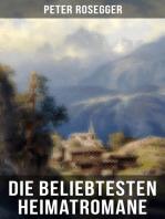 Die beliebtesten Heimatromane von Peter Rosegger