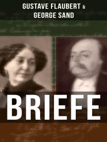 Gustave Flaubert & George Sand: Briefe: Dokumente einer Freundschaft