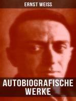 Autobiografische Werke von Ernst Weiß