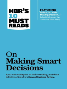 """HBR's 10 Must Reads on Making Smart Decisions (with featured article """"Before You Make That Big Decision..."""" by Daniel Kahneman, Dan Lovallo, and Olivier Sibony)"""
