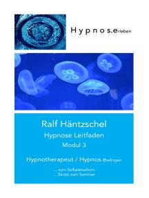 Hypnose Leitfaden Modul 3: Hypnotherapeut - Hypnos.esslingen