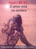 O amor está na sombra
