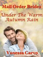 Mail Order Brides: Under The Warm Autumn Rain