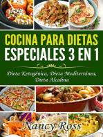 Cocina para Dietas Especiales 3 en 1 - Dieta Ketogénica, Dieta Mediterránea, Dieta Alcalina