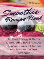 Smoothie Recipe Book To Gain Energy & Detox 17 Smoothie Bowl Recipes, Cleanse Drinks & Blender Mix Recipes To Feel Stronger