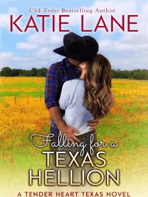 Falling for a Texas Hellion: Tender Heart Texas, #3