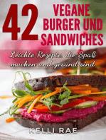 42 Vegane Burger und Sandwiches Leichte Rezepte, die Spaß machen und gesund sind