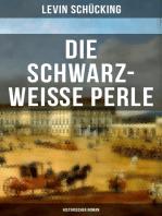 Die schwarz-weisse Perle (Historischer Roman)