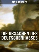 Die Ursachen des Deutschenhasses