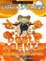 Agente Secreto Disco Dancer: Doble Agente Naranjal: Agente Secreto Disco Dancer
