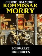 Kommissar Morry - Schwarze Orchideen