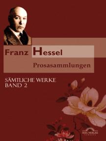 Franz Hessel: Prosasammlungen: Sämtliche Werke in 5 Bänden, Bd. 2