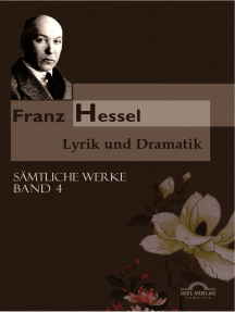 Franz Hessel: Lyrik und Dramatik: Sämtliche Werke in 5 Bänden, Bd. 4