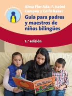 Guía para padres y maestros de niños bilingües: 2.a edición