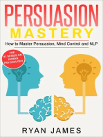 Persuasion: Mastery- How to Master Persuasion, Mind Control and NLP: Persuasion Series, #2