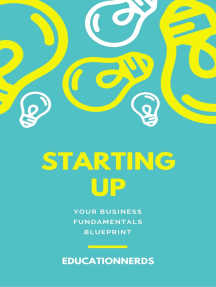 Starting-up, Your Business Fundamentals Blueprint, a Completely Comprehensive Guide on How to Teach Yourself All the Fundamental Business Skills