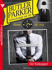 Butler Parker 103 – Kriminalroman: Der Kidnapper
