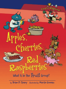 Apples, Cherries, Red Raspberries, 2nd Edition: What Is in the Fruit Group?