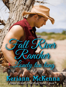 Fall River Rancher...Lonely Too Long: Fall River Ranch, #1