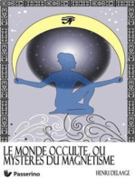 Le monde occulte ou mystères du magnétisme