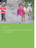Pachamamac Churinkuna au Perou