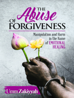The Abuse of Forgiveness